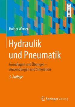 Hydraulik und Pneumatik von Watter,  Holger