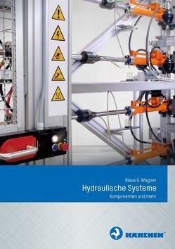 Hydraulische Systeme von Wagner,  Klaus G.