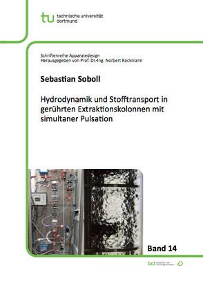 Hydrodynamik und Stofftransport in gerührten Extraktionskolonnen mit simultaner Pulsation von Soboll,  Sebastian