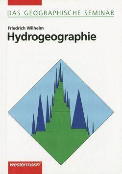 Das Geographische Seminar / Hydrogeographie von Menzel,  Lucas