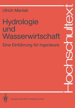 Hydrologie und Wasserwirtschaft von Maniak,  Ulrich