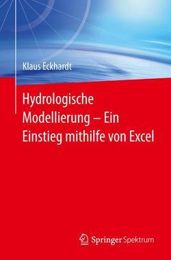 Hydrologische Modellierung ̶ Ein Einstieg mithilfe von Excel von Eckhardt,  Klaus
