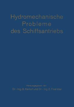 Hydromechanische Probleme des Schiffsantriebs von Foerster,  E., Kempf,  G.