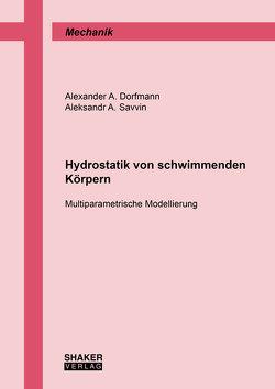 Hydrostatik von schwimmenden Körpern von Dorfmann,  Alexander A., Savvin,  Aleksandr A.
