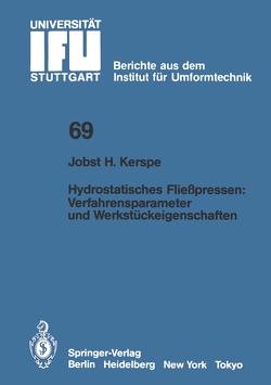 Hydrostatisches Fließpressen: Verfahrensparameter und Werkstückeigenschaften von Kerspe,  Jobst-H.