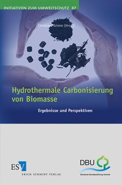 Hydrothermale Carbonisierung von Biomasse von Grimm,  Christiane