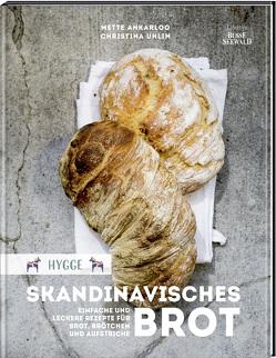 Hygge – Skandinavisches Brot. Einfache und leckere Rezepte für Brot, Brötchen und Aufstriche von Ankarloo,  Mette