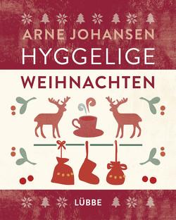 Hyggelige Weihnachten von Ellermann,  Lena, Johansen,  Arne
