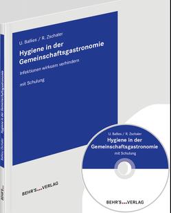 Hygiene in der Gemeinschaftsgastronomie von Dipl.-Biol. Zschaler,  Regina, Dr. Ballies,  Ulla