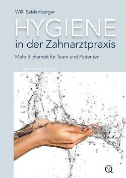 Hygiene in der Zahnarztpraxis von Seidenberger,  Willi