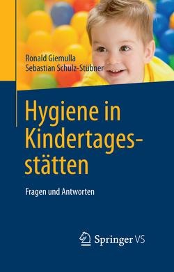Hygiene in Kindertagesstätten von Giemulla,  Ronald, Schulz-Stübner,  Sebastian