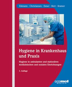 Hygiene in Krankenhaus und Praxis von Christiansen,  Bärbel, Eikmann,  Thomas, Exner,  Martin, Herr,  Caroline, Kramer,  Axel
