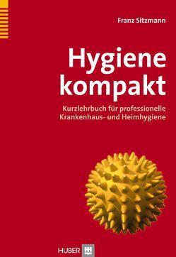 Hygiene kompakt von Sitzmann,  Franz