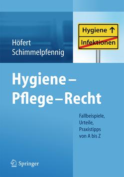Hygiene – Pflege – Recht von Höfert,  Rolf, Schimmelpfennig,  Markus