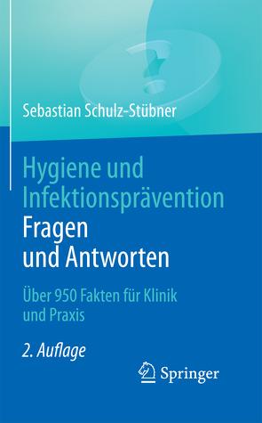 Hygiene und Infektionsprävention. Fragen und Antworten von Schulz-Stübner,  Sebastian