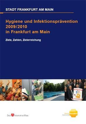 Hygiene und Infektionsprävention 2009/2010 in Frankfurt am Main