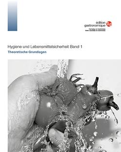 Hygiene und Lebensmittelsicherheit Band 1 von Clavuot-Brändli,  Martina
