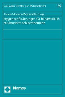 Hygieneanforderungen für handwerklich strukturierte Schlachtbetriebe von Schäffler,  Anja, Schomerus,  Thomas