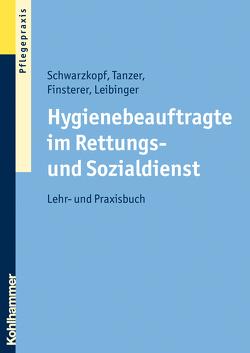 Hygienebeauftragte im Rettungs- und Sozialdienst von Finsterer,  Brigitte, Leibinger,  Daniela, Schwarzkopf,  Andreas, Tanzer,  Wolfgang