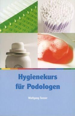 Hygienekurs für Podologen von Tanzer,  Wolfgang