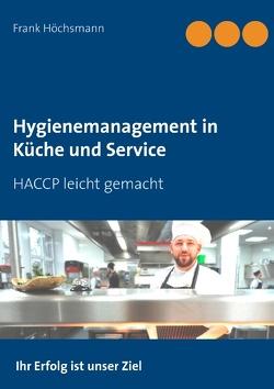 Hygienemanagement in Küche und Service von Höchsmann,  Frank