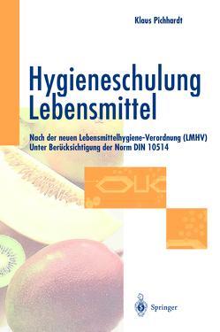 Hygieneschulung Lebensmittel von Pichhardt,  Klaus
