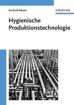 Hygienische Produktionstechnologie von Hauser,  Gerhard