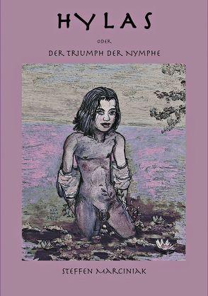 HYLAS oder Der Triumph der Nymphe von Hevicke,  Reinhart, Marciniak,  Steffen, Völker,  Martin A