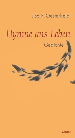 Hymne ans Leben von Oesterheld,  Lisa F