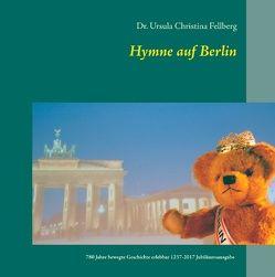 Hymne auf Berlin von Fellberg,  Ursula Christina