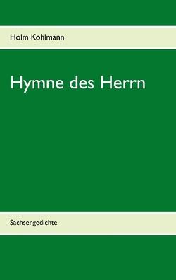 Hymne des Herrn von Kohlmann,  Holm