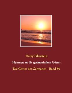 Hymnen an die germanischen Götter von Eilenstein,  Harry