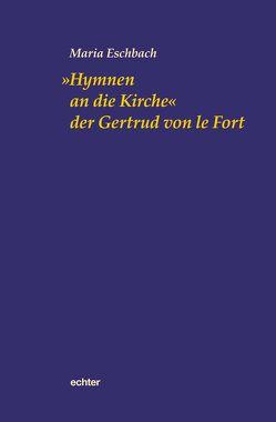 """""""Hymnen an die Kirche"""" der Gertrud von le Fort von Eschbach,  Maria"""