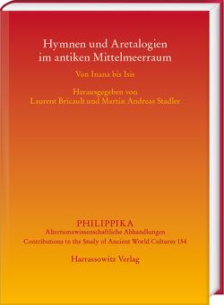 Hymnen und Aretalogien im antiken Mittelmeerraum von Bricault,  Laurent, Stadler,  Martin Andreas