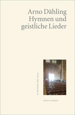 Hymnen und geistliche Lieder von Dähling,  Arno