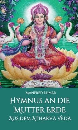 Hymnus an die Mutter Erde von Ehmer,  Manfred