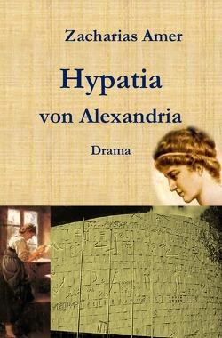 Hypatia von Alexandria von Amer,  Zacharias