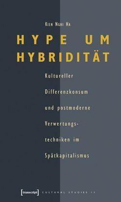 Hype um Hybridität von Ha,  Kien Nghi