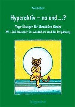 Hyperaktiv – na und… ? von Goldstein,  Nicole, Quast,  Marianne