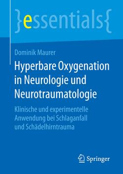 Hyperbare Oxygenation in Neurologie und Neurotraumatologie von Maurer,  Dominik