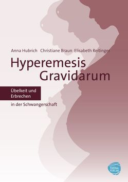 Hyperemesis Gravidarum von Braun,  Christiane, Hubrich,  Anna, Reitinger,  Elisabeth