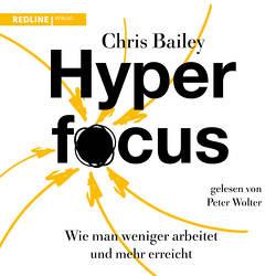 Hyperfocus von Bailey,  Chris, Wolter,  Peter