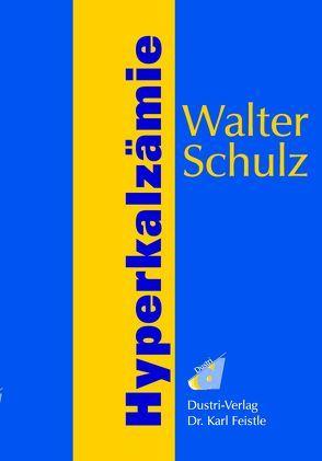 Hyperkalzämie von Schulz,  Walter