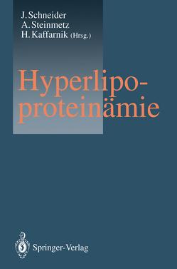 Hyperlipoproteinämie von Kaffarnik,  Hans, Schneider,  Jürgen, Steinmetz,  Armin