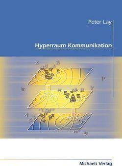 Hyperraum Kommunikation von Lay,  Peter