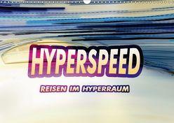 HYPERSPEED – Reisen im Hyperraum (Wandkalender 2018 DIN A3 quer) von Ringo.Zone,  k.A.