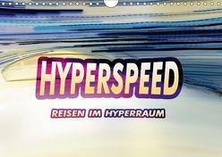 HYPERSPEED – Reisen im Hyperraum (Wandkalender 2018 DIN A4 quer) von Ringo.Zone,  k.A.