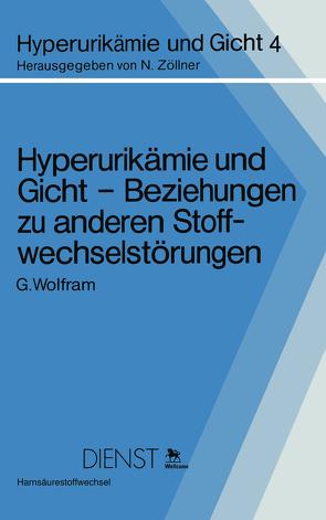 Hyperurikämie und Gicht — Beziehungen zu anderen Stoffwechselstörungen von Wolfram,  G.