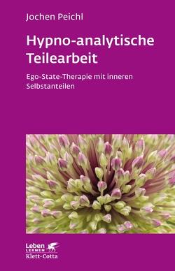 Hypno-analytische Teilearbeit von Peichl,  Jürgen