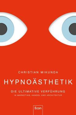 Hypnoästhetik von Mikunda,  Christian